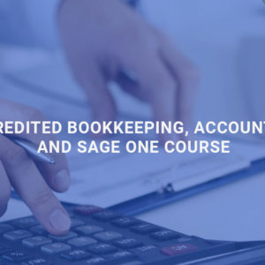 Accredited Bookkeeping, Accounting and Sage One Course