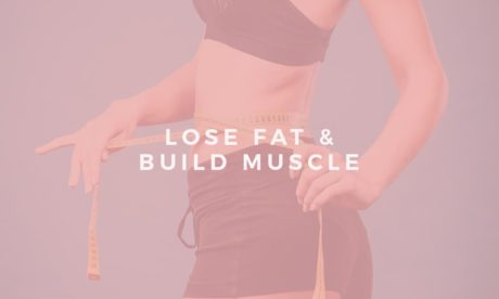Weekly Plan To Lose Fat and Build Lean Muscle - Meal Plan Included!