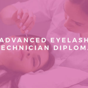 Advanced Eyelash Technician Diploma