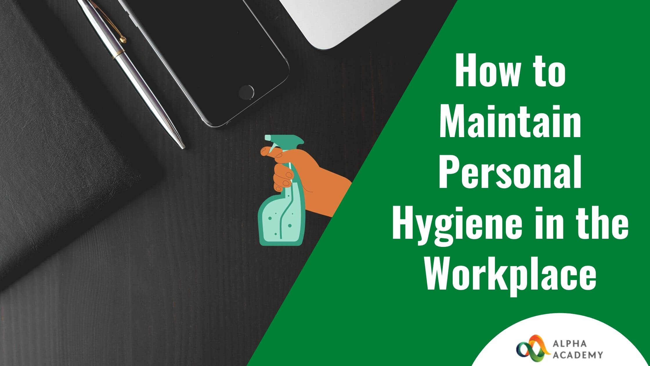 Know how to maintain your personal hygiene in the workplace
