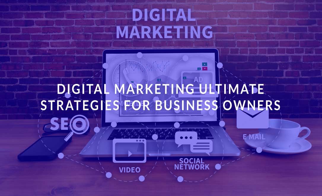 Digital Marketing Ultimate Strategies for Business Owners