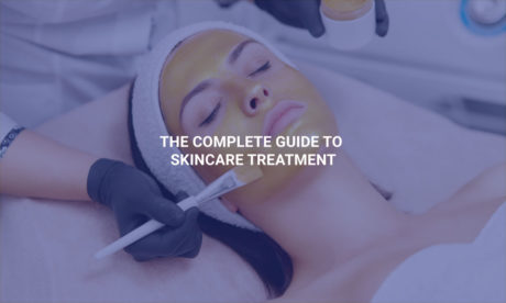 The Complete Guide to Skincare Treatment